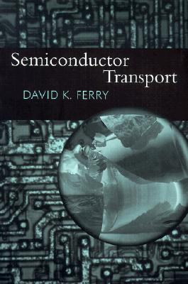 Semiconductor Transport By Ferry, David K.